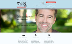 Michael Pollack, DDS Dr. Pollack had never had a website before I built...